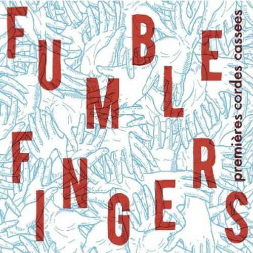 Fumble fingers - Plaine oh ma plaine