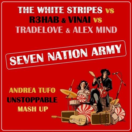 The White Stripes vs R3hab & VINAI vs Tradelove - Seven Nation Army (Andrea Tufo Unstoppable MashUp)