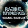 Razihel - Skybreaker (Unleax Bootleg)