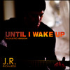 Until I Wake Up - Solo Acoustic