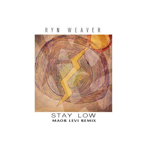 Ryn Weaver - Stay Low (Maor Levi Remix)