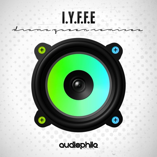I.Y.F.F.E - Drama Queen (Andy Bianchini Remix) [Out NOW!]
