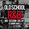 Old School R&B Mix Session #1