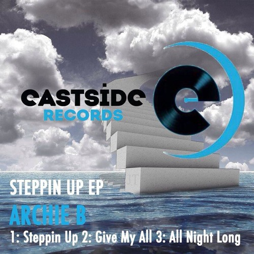 Archie b - Stepping up Ep OUT NOW !!!!