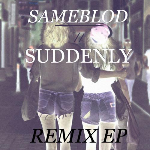 Suddenly (Brothertiger Remix)