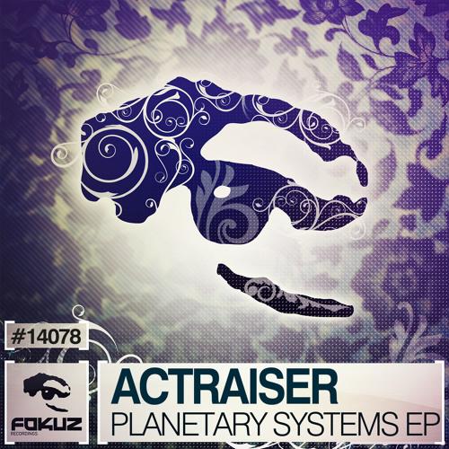 FOKUZ14078 / Actraiser - Planetary Systems EP