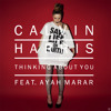Calvin Harris - Thinking About You (Tez Cadey Remix)