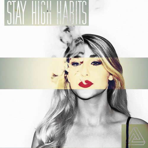 Hippie Sabotage - Stay High Remix Cover - Tove Lo's Habits