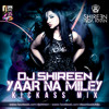 Yaar Na Miley (KICKASS MIX) - DJ SHIREEN