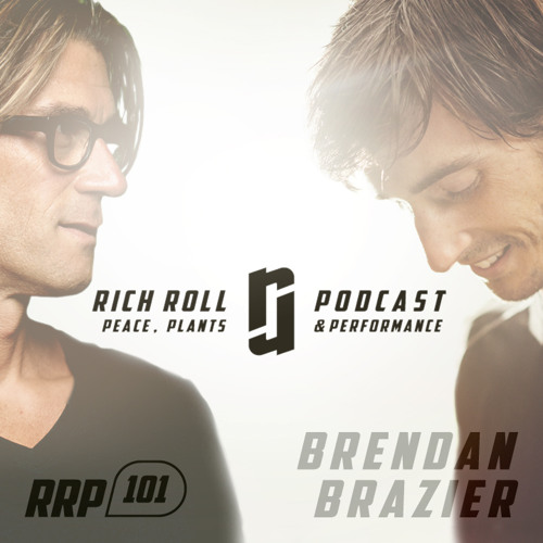 RRP 101: The Rich Roll Podcast: Brendan Brazier