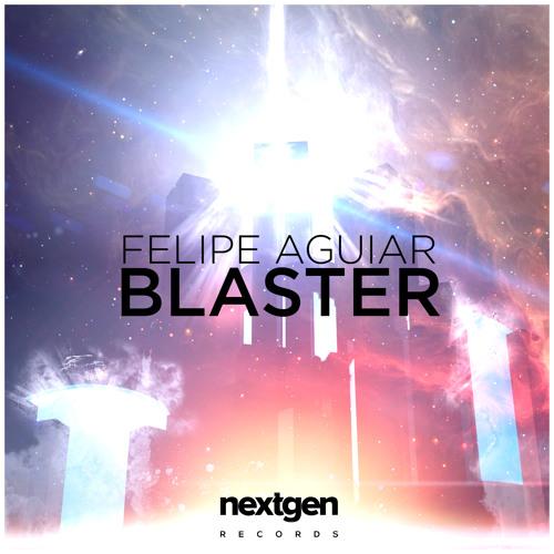 Felipe Aguiar - Blaster (Original Mix)