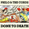 Done To Death (Philo & The Cords)