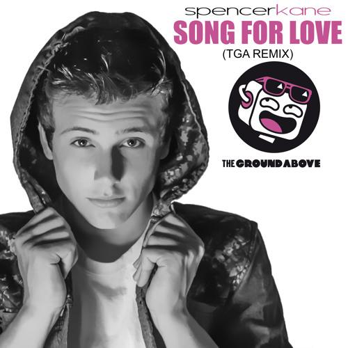 Love Mashup Songs Download: Song For Love - TGA Remix By Spencerkanemusic