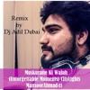 Muskurane Ki Wajah ♫ Remix By Dj Adil Dubai - Hussain Dar