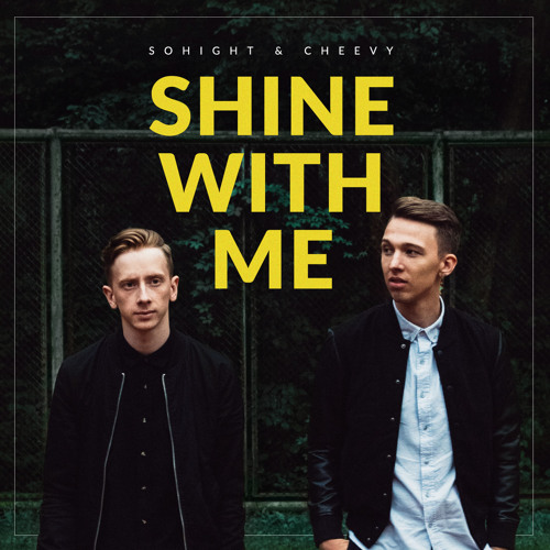 Sohight & Cheevy - Shine With Me