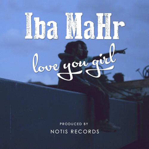 Iba Mahr - Love You Girl