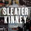 Sleater Kinney - I Wanna Be Your Joey Ramone
