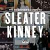 Sleater Kinney - Start Together