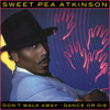 Dance Or Die (Gen's Re-Work) / Sweet Pea Atkinson