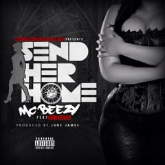 Send Her Home - MC Beezy Ft. DJ Chose (Explicit)