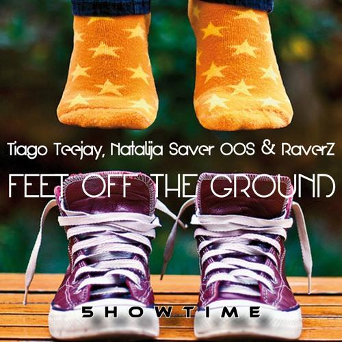 Tiago Teejay, Natalija Saver 00S, RaverZ - Feet Off The Ground --- OUT 3rd Oct. ---