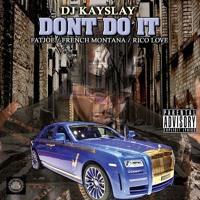 dj-kay-slay-don-t-do-it-audio-mp3-ft-french-montana-fat-joe-rico-love
