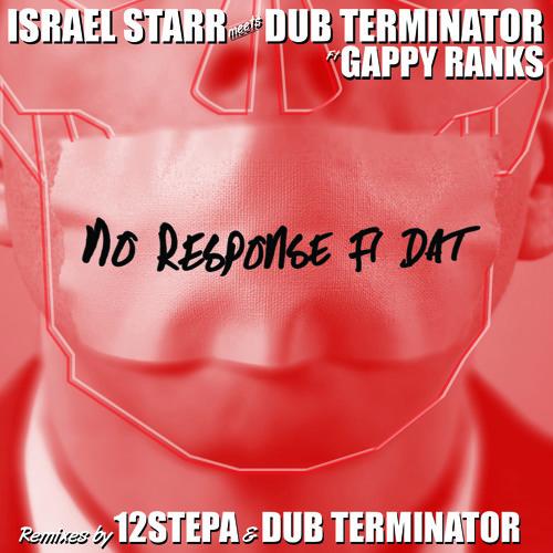 Israel Starr meets Dub Terminator_No Response Fi Dat feat. Gappy Ranks_Trap remix FREE!!!!