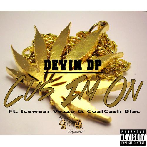 Cus Im On ft. Icewear Vezzo & CoalCash Blac