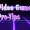 Video Game Pro-Tips intro Song