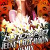 Jeene Laga Hoon -DJ Dyno Remix