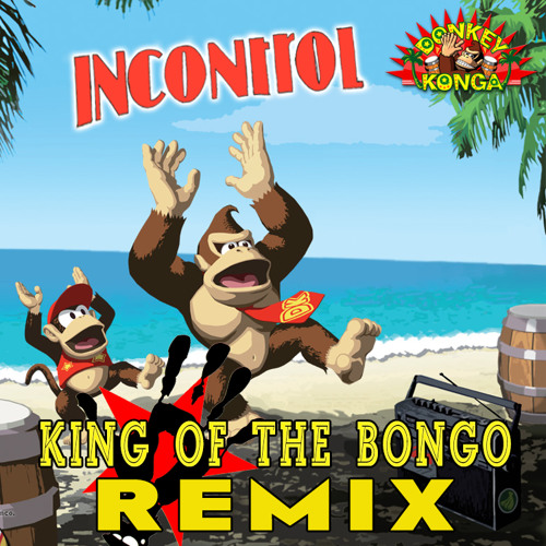 king of the bongo (incontroL remix) by incontroL | Incontro