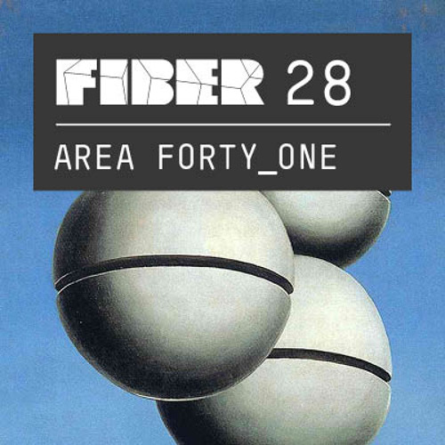 FIBER Podcast 28 - Area Forty_One