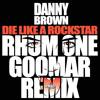 Danny Brown Die Like A Rockstar Danny Brown RMX