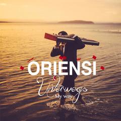 O R I E N S I ✪ Unterwegs / My Way (Piano instrumental soft music)  موسيقى بيانو - عزف من القلب