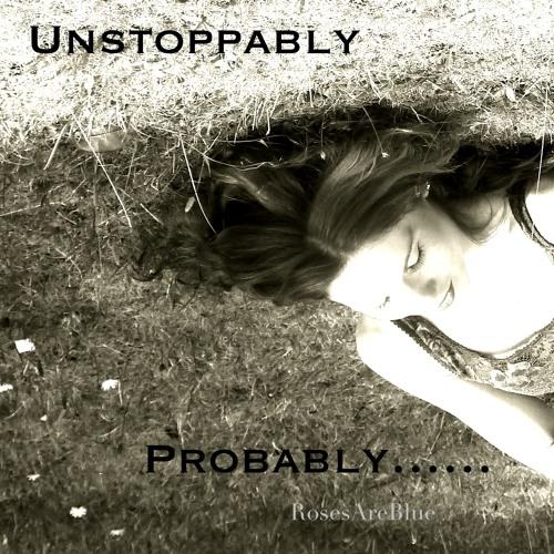 Unstoppably