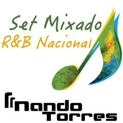 Set Mixado R&B Nacional - DJ Nando Torres