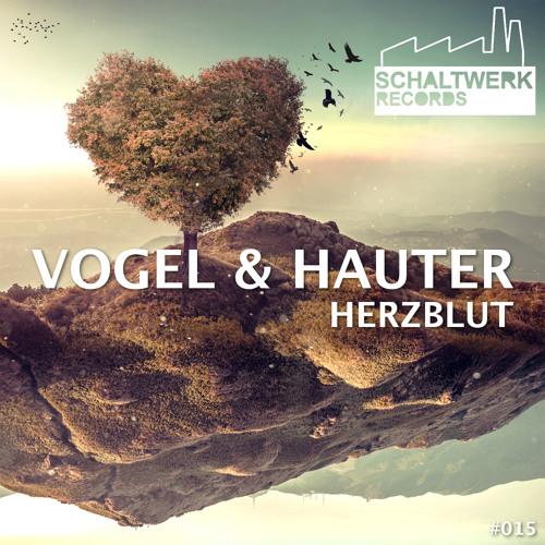 Vogel & Hauter - Herzblut (Schaltwerk 015)