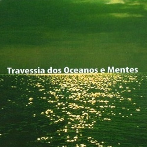 Travessia dos Oceanos e Mentes