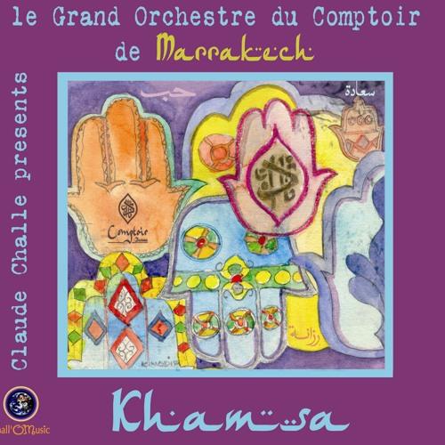 Khamsa │Le Grand Orchestre du Comptoir Darna de Marrakech (Claude Challe)