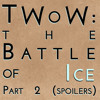 The Winds of Winter: The Battle of Ice Part 2 (mega spoilers)