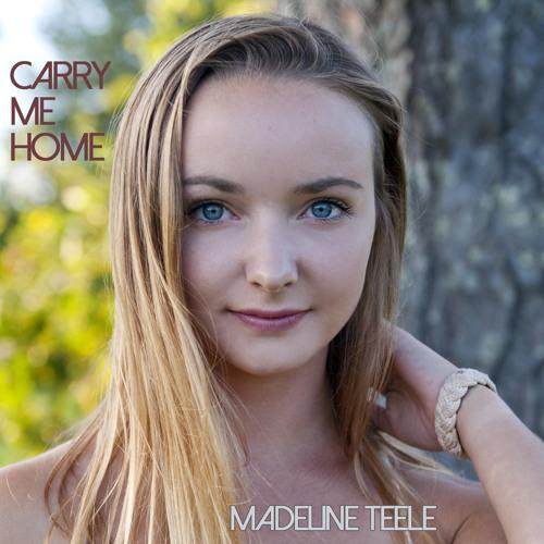 Carry Me Home - Madeline Teele