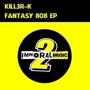 KILL3R-K - FANTASY 808