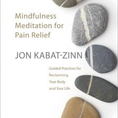 Mindfulness Meditation For Pain Relief Sample by Jon Kabat-Zinn
