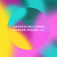 Japanese Wallpaper Between Friends (Ft. Jesse Davidson) Artwork