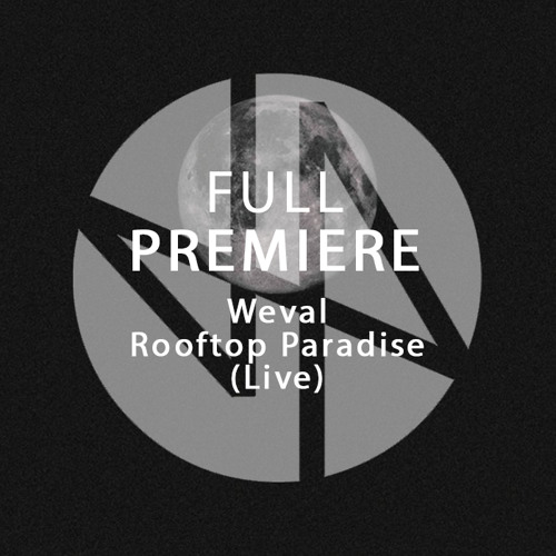 Full Premiere: Weval - Rooftop Paradise (Live)