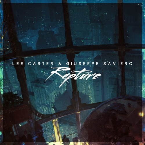 Lee Carter & Giuseppe Saviero - Rapture (Original Mix)