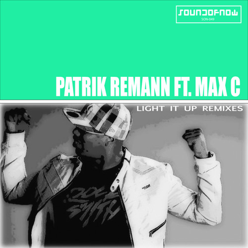Patrik Remann feat. Max C - Light It Up Remixes 2014