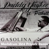 Daddy Yankee Ft. Pitbull - Gasolina (Mashdrum Private 2k14 Remix) FREE DOWNLOAD LINK