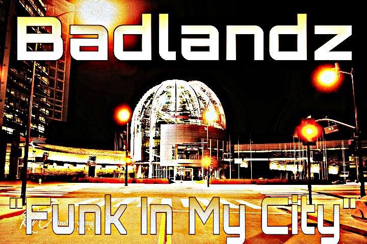 BadLandz - Funk In The City [Thizzler.com]