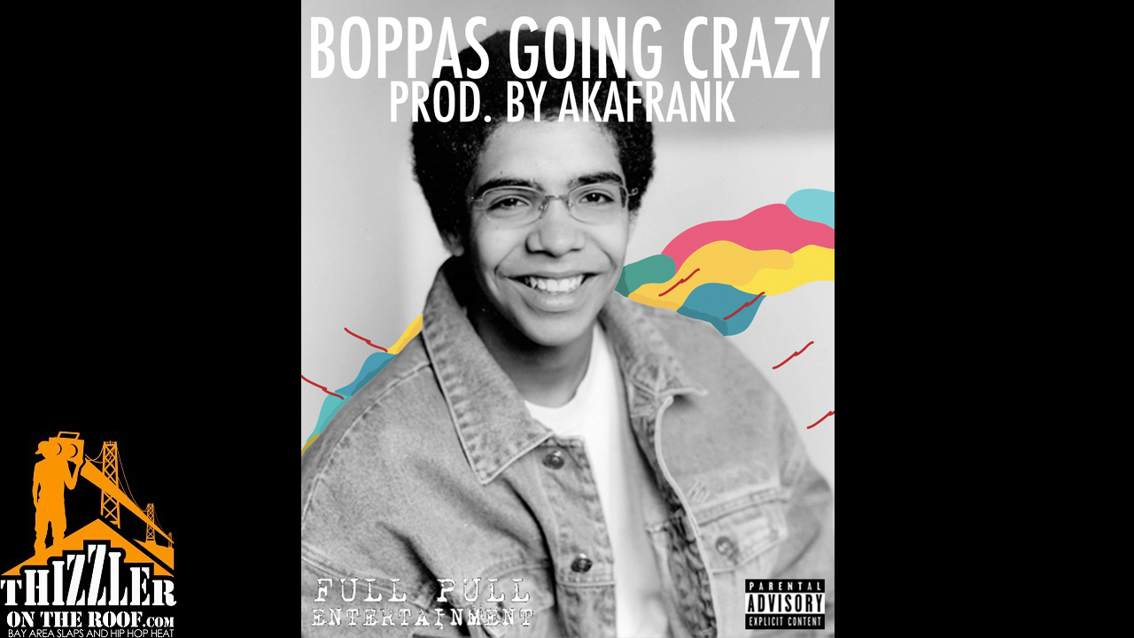 AKAFrank - Boppas Going Crazy (Prod. AKAFrank) (Exclusive) [Thizzler.com]